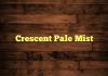 Crescent Pale Mist